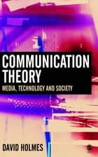 Communication Theory ebook by Dr David Holmes