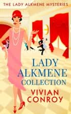 Lady Alkmene Collection ebook by Vivian Conroy