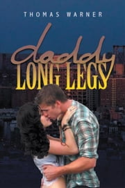 Daddy Long Legs ebook by Thomas Warner