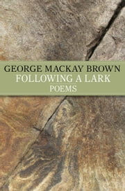 Following A Lark ebook by George Mackay Brown