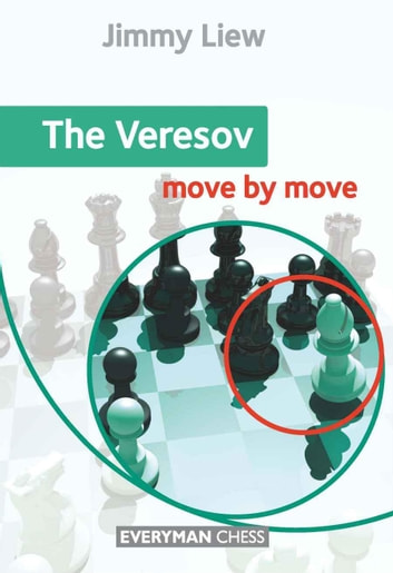The Veresov: Move by Move ebook by Jimmy Liew