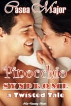 Pinocchio Syndrome ebook by Casea Major