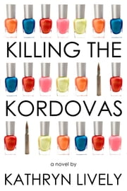 Killing the Kordovas ebook by Kathryn Lively