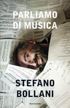 Parliamo di musica ebook by Stefano Bollani
