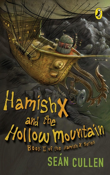Hamish X and the Hollow Mountain ebook by Sean Cullen
