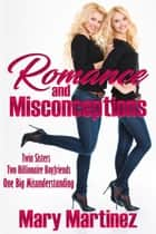 Romance and Misconceptions ebook by Mary Martinez