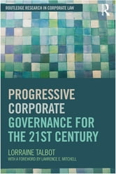 Progressive Corporate Governance for the 21st Century ebook by Lorraine Talbot