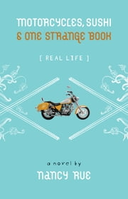 Motorcycles, Sushi and One Strange Book (Enhanced Edition) ebook by Nancy N. Rue