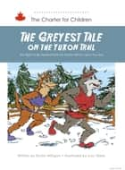 The Greyest Tale On the Yukon Trail ebook by Dustin Milligan (Author),Meredith Luce (Illustrator)