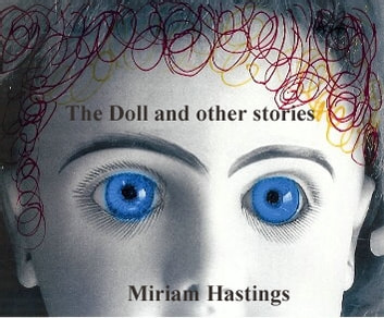 The Doll and other stories - Strange tales ebook by Miriam Hastings
