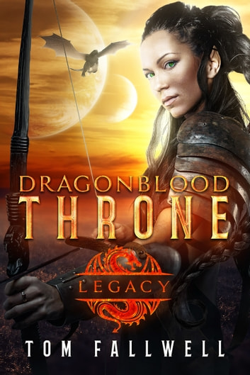 Dragonblood Throne: Legacy ebook by Tom Fallwell