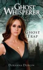Ghost Whisperer: Ghost Trap ebook by Doranna Durgin