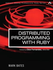 Distributed Programming with Ruby ebook by Bates, Mark