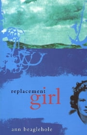 Replacement Girl ebook by Ann Beaglehole