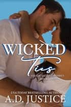 Wicked Ties ebook by A.D. Justice