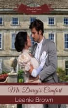 Mr. Darcy's Comfort - A Pride and Prejudice Novella ebook by Leenie Brown