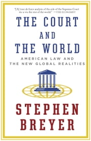 The Court and the World - American Law and the New Global Realities ebook by Kobo.Web.Store.Products.Fields.ContributorFieldViewModel