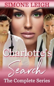 Charlotte's Search - The Complete Series ebook by Simone Leigh