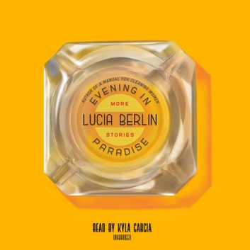 Evening in Paradise - More Stories audiobook by Lucia Berlin