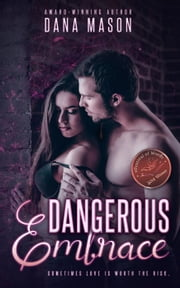 Dangerous Embrace, Embrace Series 1 - Embrace Series, #1 ebook by Dana Mason