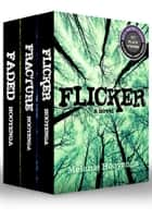 The Flicker Effect trilogy ebook by Melanie Hooyenga
