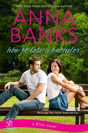 How To Lose A Bachelor ebook by Anna Banks