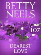 Dearest Love (Betty Neels Collection) ebook by Betty Neels