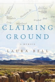 Claiming Ground ebook by Laura Bell