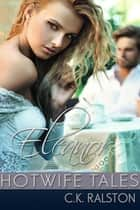 Hotwife Tales: Eleanor ebook by C.K. Ralston
