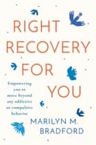 Right Recovery For You ebook by