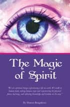 The Magic of Spirit ebook by Sharon Barbour
