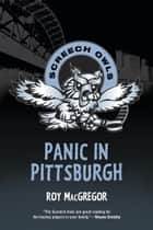Panic in Pittsburgh ebook by Roy MacGregor