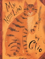 My Nine Lives by Clio - with audio recording ebook by Marjorie Priceman,Marjorie Priceman