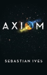 Axiom 電子書 by Sebastian Ives