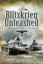 Blitzkrieg Unleashed ebook by Richard   Hargreaves