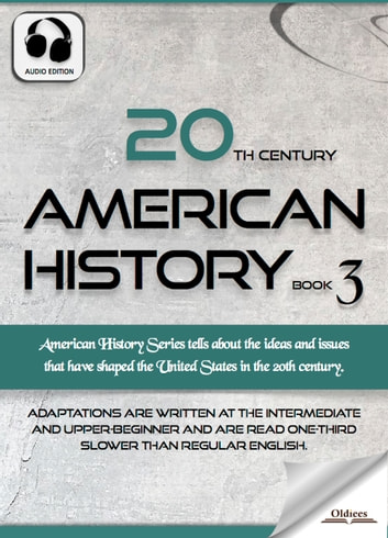 20th Century American History Book 3 - The United States Studies for English Learners, Children(Kids) and Young Adults ebook by Oldiees Publishing