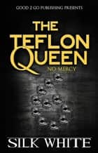 The Teflon Queen PT 6 ebook by Silk White