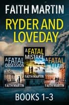 The Ryder and Loveday Series Books 1–3 ebook by Faith Martin