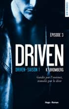 Driven - saison 1 Episode 3 eBook by K Bromberg, Marie-christine Tricottet