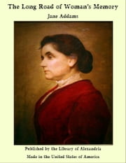 The Long Road of Woman's Memory ebook by Jane Addams