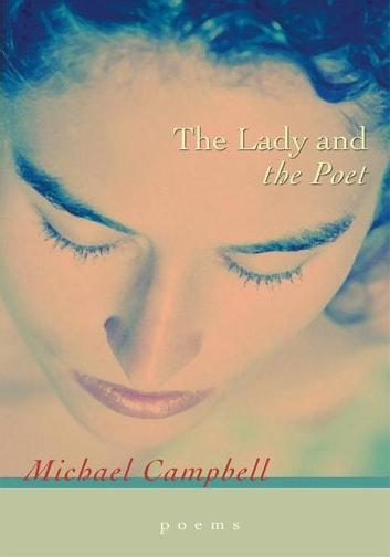 The Lady and the Poet ebook by Michael Campbell