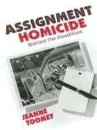 Assignment Homicide ebook by Jeanne Toomey