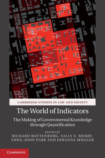 The World of Indicators - The Making of Governmental Knowledge through Quantification ebook by