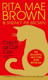 Catch as Cat Can - A Mrs. Murphy Mystery ebook by Rita Mae Brown