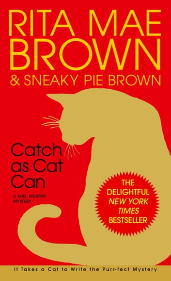 Catch as Cat Can - A Mrs. Murphy Mystery ekitaplar by Rita Mae Brown