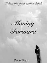 Moving Forward ebook by Pavan Kaur