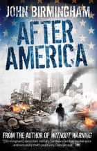 Without Warning - After America ebook by John Birmingham