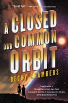 A Closed and Common Orbit ebook by Becky Chambers