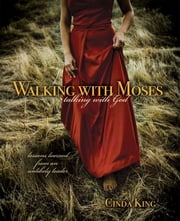 Walking With Moses - Talking With God ebook by Cinda King