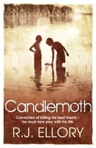 Candlemoth ebook by R.J. Ellory